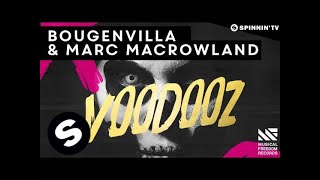 Bougenvilla & Marc MacRowland - Voodooz (Available February 23)