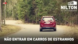 RFM - Nilton - não entrar em carros de estranhos - 06-07-2017