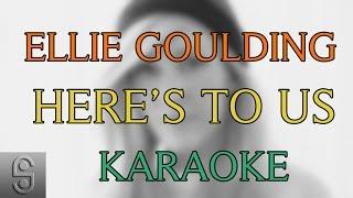 Ellie Goulding - Here's to Us (Instrumental KARAOKE) with Lyrics