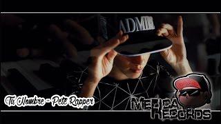 Tu Nombre - Pete Rapper (LaMercaRecords)