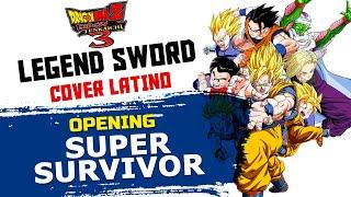 ·LEGEND SWORD·「Super Survivor ~Opening DBZ Budokai Tenkaichi 3~」(Cover en español)