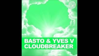 Basto & Yves V - Cloudbreaker