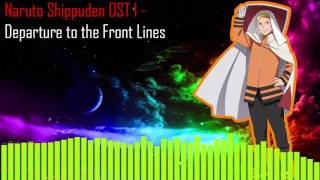 Naruto Shippuden OST I   Departure to the Front Lines