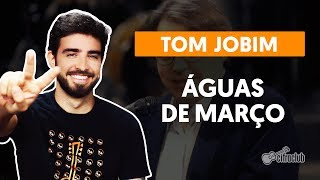 Videoaula ÁGUAS DE MARÇO (aula de violão completa)