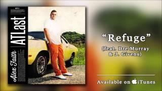 "Alex Faith - ""Refuge"" (feat. Dre Murray & J. Givens)"