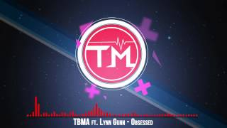 TBMA ft. Lynn Gunn - Obsessed