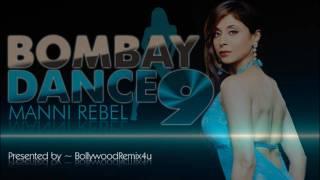 Bombay Dance 9 - Pyar Tu Dil Tu [Manni Rebel]