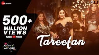 Tareefan | Veere Di Wedding | QARAN  Ft. Badshah | Kareena Kapoor Khan, Sonam Kapoor, Swara & Shikha