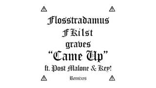 Flosstradamus, Fki1st & graves - Came Up feat. Post Malone & Key! (graves & Clips X Ahoy VIP Edit)