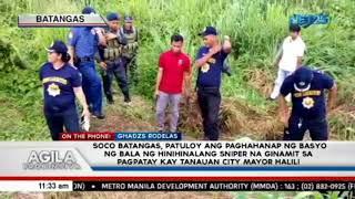 SOCO Batangas, patuloy ang paghahanap ng basyo ng bala ng hinihinalang sniper na ginamit sa pagpatay