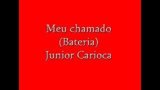 Meu Chamado (Bateria) - Junior Carioca