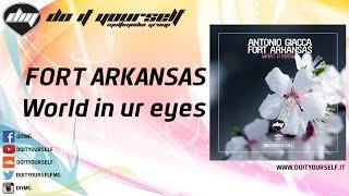 FORT ARKANSAS - World in ur eyes [Official]