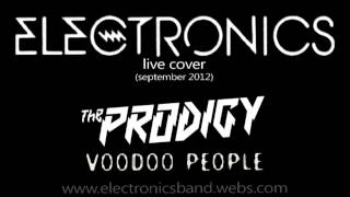 Electronics - Voodoo People remix (The Prodigy live cover 2012)