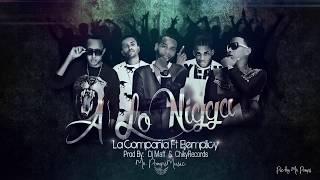 A lo Nigga - La Compañia Ft Ejemplicy (Audio Oficial)