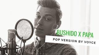 VOYCE - PAPA (Bushido Cover)