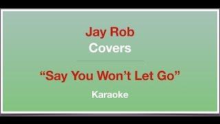 Say You Won't Let Go - James Arthur - Karaoke