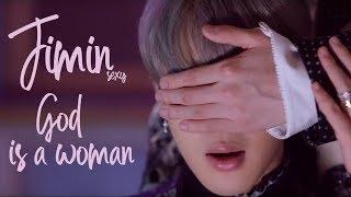 Jimin- God is a woman (FMV)