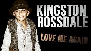Kingston Rossdale | Love Me again