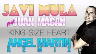 Javi Mula Feat. Juan Magan - King-Size Heart (Angel Martin Remix) PROMO