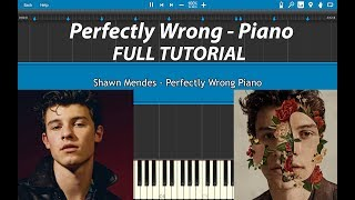 Shawn Mendes - Perfectly Wrong Piano Tutorial Full Version With Voicenotes Piano Cover