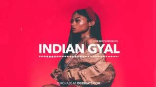 Indian Gyal Riddim - Dancehall Instrumental Beat 2017 (Prod. OGE BEATS)