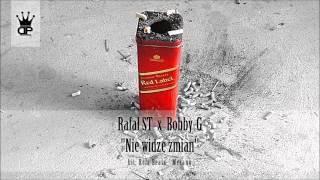 Rafał ST x Bobby G - Nie Widzę Zmian