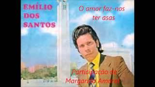 Emílio dos Santos - O amor faz-nos ter asas (Arlindo de Carvalho)