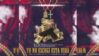 ElsonLaVozConPesoFtMaximusWel-YoNoEscogiEstaVida (Audio Oficial)