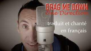 One Direction - Drag me down (traduction en francais) COVER
