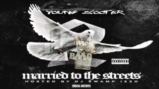 Young Scooter - Sacrifices [Married To The Streets 2] [2015] + DOWNLOAD