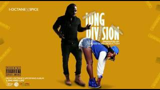I-Octane ft Spice •Long Division {March 2017}