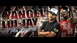 Yangel y Lui Jay - No me importa