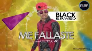ME FALLASTE - BLACK EL TRAVIESO