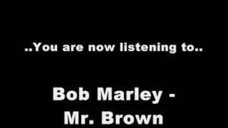 Bob Marley - Mr. Brown