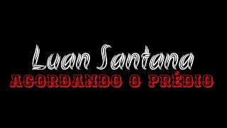 Luan Santana-Acordando O Prédio(Tipografia Para Status)🎶