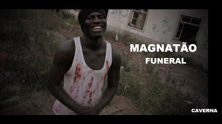 Magnatão - Funeral [Videoclip Oficial HD]
