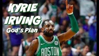 "Kyrie Irving Celtics Mix 2018 - ft. Drake ""God's Plan"""
