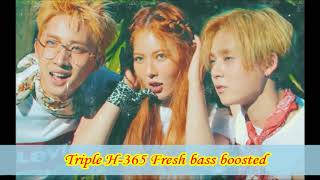 Triple H-365 Fresh bass boosted