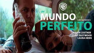 Um Mundo Perfeito l Duas Dublagens (VHS e Televisão)