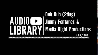 Dub Hub (Sting) - Jimmy Fontanez & Media Right Productions | Music for intros