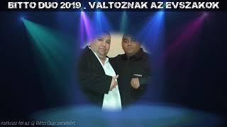 BITTÓ DUO 2019 - VÁLTOZNAK AZ ÉVSZAKOK (ÚJZENE 2019 )
