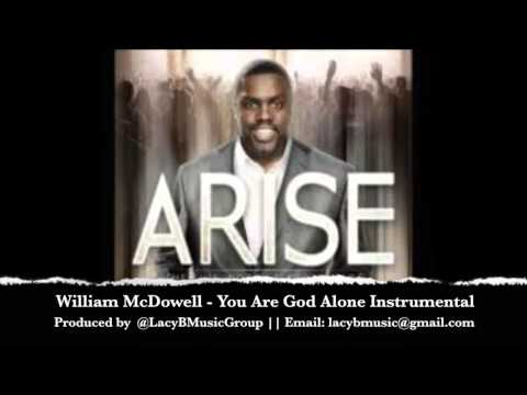 william-mcdowell-you-are-god-alone-official-instrumental-lacy-b
