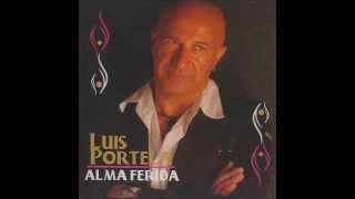 Luis Portela - Nao te zangues comigo