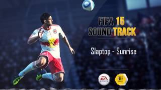 Slaptop - Sunrise (FIFA 15 Soundtrack)