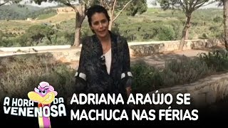 Adriana Araújo se machuca durante férias