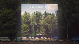 Junior J & Bright Sparks - Do What You Do