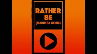 Rather Be (Marimba Remix) Ringtone FREE