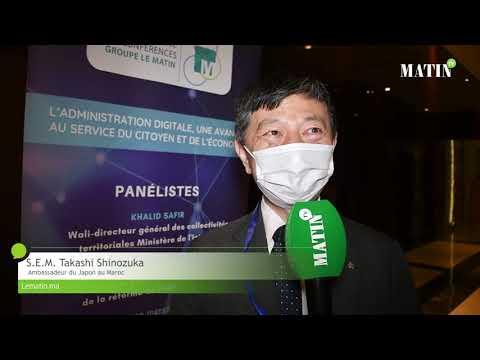 Video : Enjeux de la digitalisation : déclaration de S.E.M. Takashi SHINOZUKA, Ambassadeur du Japon au Maroc