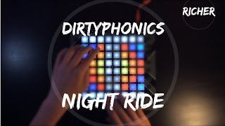 Dirtyphonics - Night Ride (Richer Launchpad Cover)