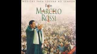 Padre Marcelo Rossi   -  Quero Mergulhar Nas Produndezas